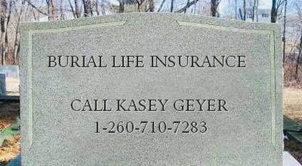 Burial Life Insurance through Kasey Geyer (Burial Life Quotes)